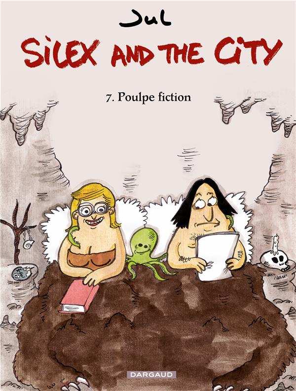 SILEX AND THE CITY - T7 - POULPE FICTION
