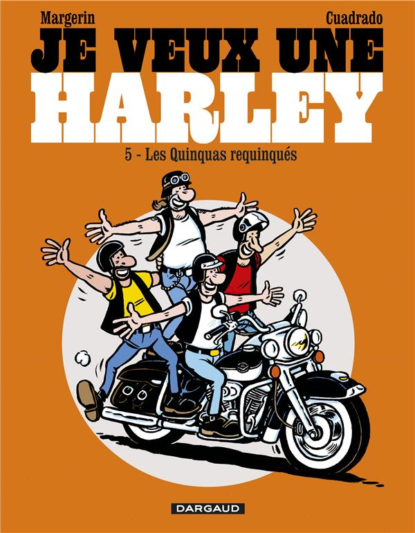 JE VEUX UNE HARLEY T5 QUINQUAS REQUINQUES