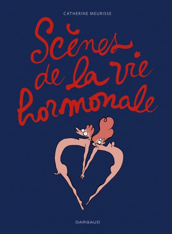 SCENES DE LA VIE HORMONALE T1 SCENES DE LA VIE HORMONALE