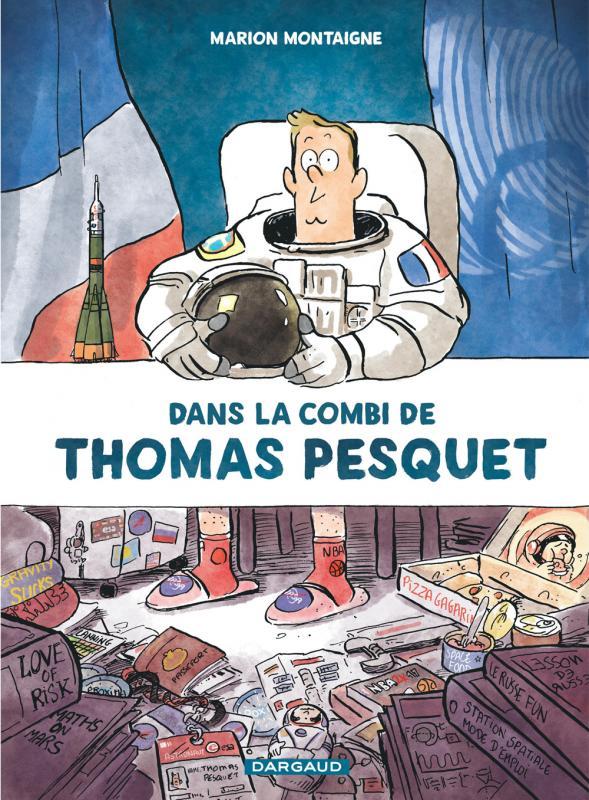DANS LA COMBI THOMAS PESQUET - DANS LA COMBI DE THOMAS PESQUET - TOME 0 - DANS LA COMBI DE THOMAS PE