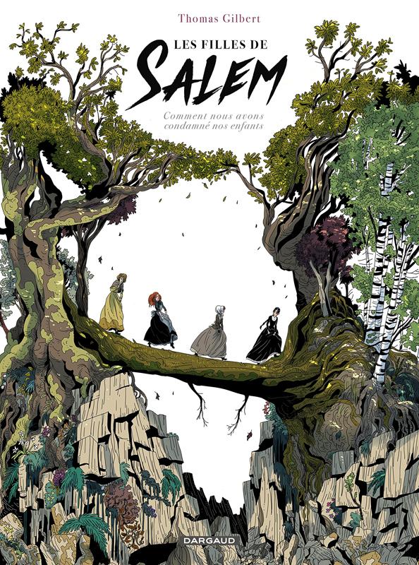 LES FILLES DE SALEM - FILLES DE SALEM (LES) - TOME 0 - COMMENT NOUS AVONS CONDAMNE NOS ENFANTS