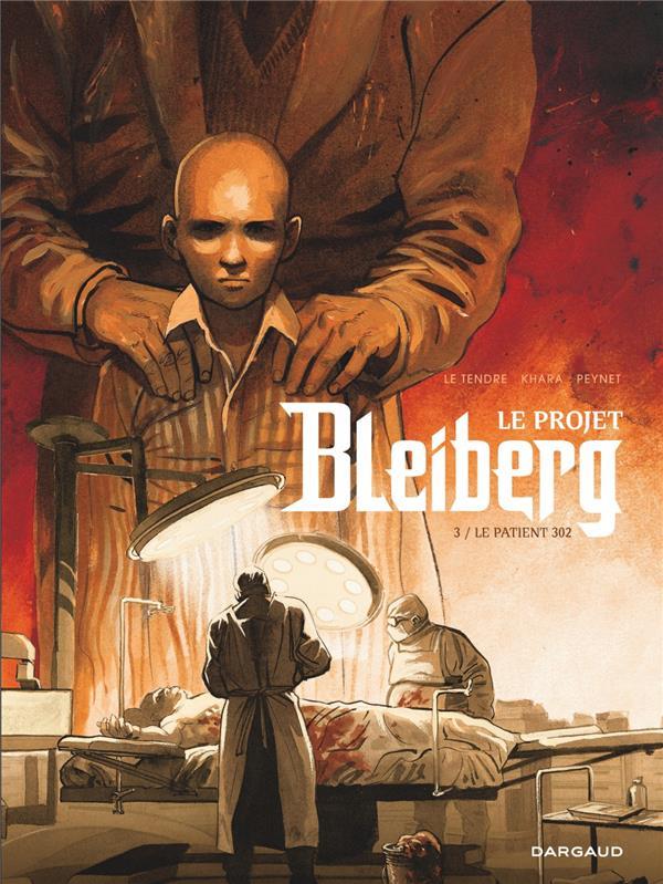 LE PROJET BLEIBERG - PROJET BLEIBERG (LE) - TOME 3 - PROJET BLEIBERG (LE) - TOME 3