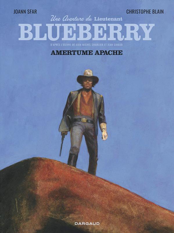 BLUBERRY PAR ... - UNE AVENTURE DU LIEUTENANT BLUEBERRY - TOME 1 - AMERTUME APACHE