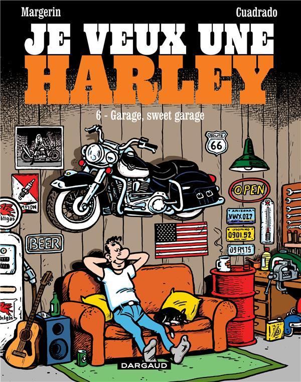 JE VEUX UNE HARLEY - T06 - JE VEUX UNE HARLEY - GARAGE, SWEET GARAGE