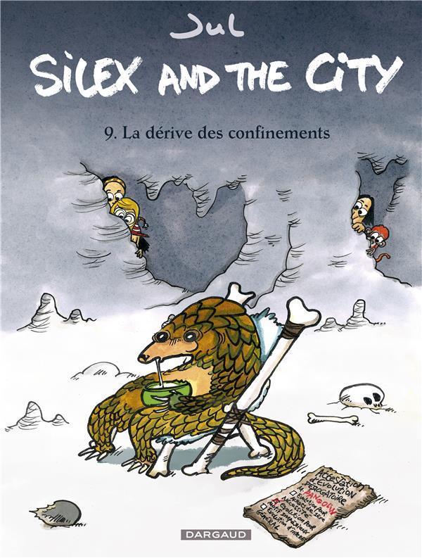 SILEX AND THE CITY - TOME 9 - LA DERIVE DES CONFINEMENTS