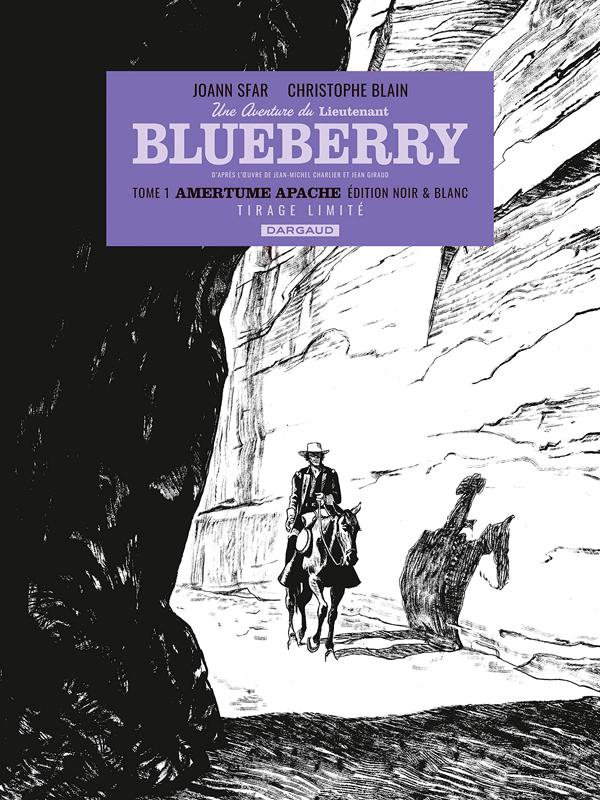 BLUBERRY PAR ... - UNE AVENTURE DU LIEUTENANT BLUEBERRY - TOME 1 - AMERTUME APACHE - N&B