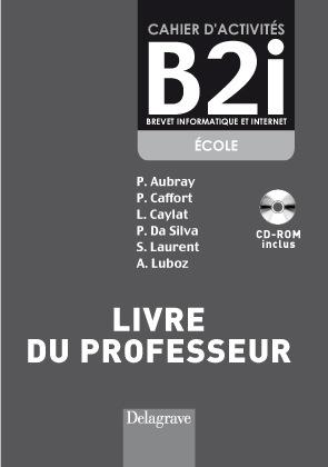 CAHIER D'ACTIVITES B2I ECOLE PROFESSEUR