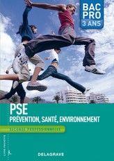 PSE : PREVENTION SANTE ENVIRONNEMENT 2NDE BAC PRO 3ANS