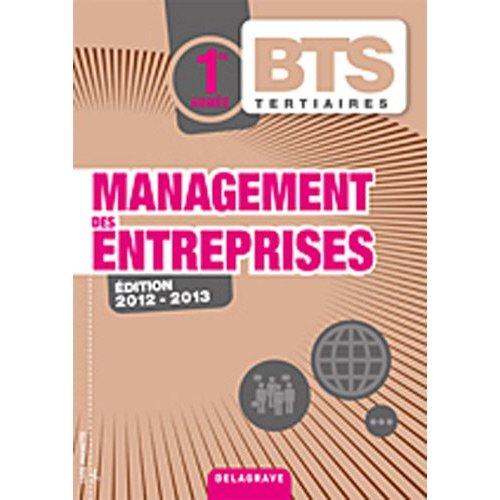 MANAGEMENT DES ENTREPRISES BTS TERTIAIRES 2012 2013 1E ANNEE