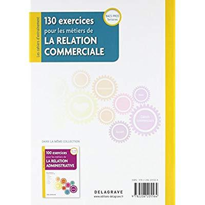 130 EXERCICES POUR LES METIERS DE LA RELATION COMMERCIALE BAC PRO (2018)