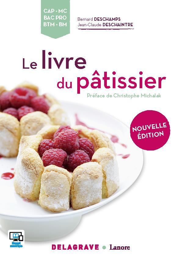Livre du patissier le deschamps bernard scolaire - Livre technique cuisine professionnel ...