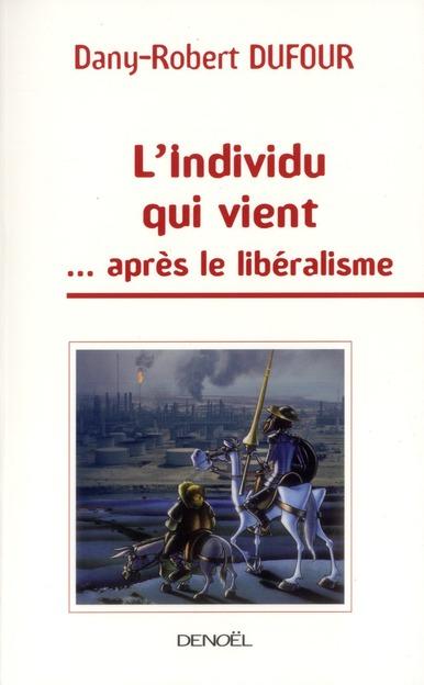L'INDIVIDU QUI VIENT APRES LE LIBERALISME