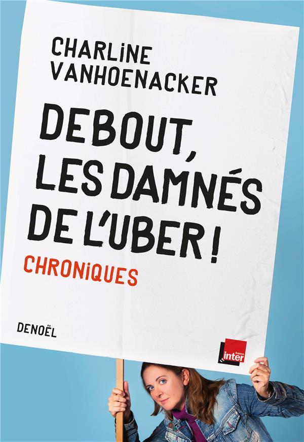 DEBOUT, LES DAMNES DE L'UBER ! - CHRONIQUES