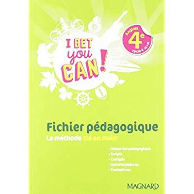 I BET YOU CAN ! ANGLAIS 4E FICHIER PEDAGOGIQUE