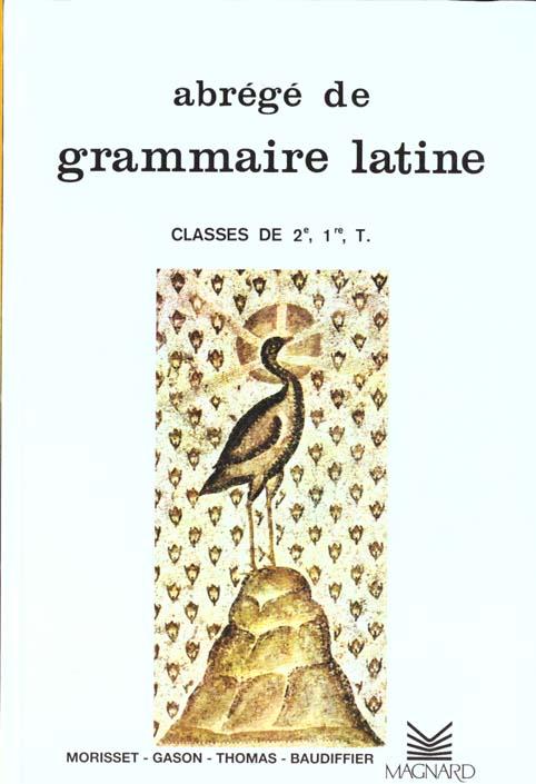 ABREGE DE GRAMMAIRE LATINE 2DE/1ERE/TERMINALE