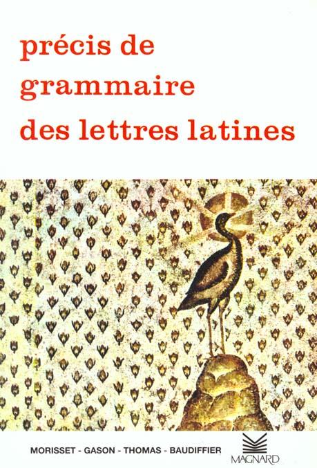 PRECIS DE GRAMMAIRE DES LETTRES LATINES 2DE/1ERE/TERMINALE