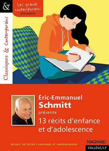 ERIC-EMMANUEL SCHMITT PRESENTE 13 RECITS D'ENFANCE ET D'ADOLESCENCE - CLASSIQUES ET CONTEMPORAINS