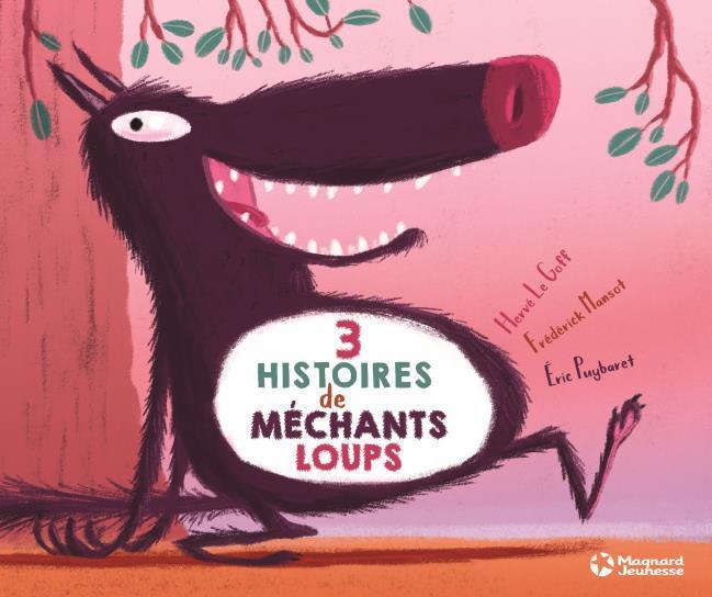 TROIS HISTOIRES DE MECHANTS LOUPS