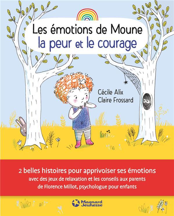 EMOTIONS DE MOUNE LA PEUR ET LE COURAGE (LES)