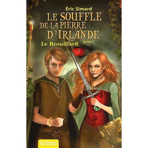 T5 LE BROUILLARD LE SOUFFLE DE LA PIERRE D'IRLANDE