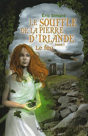 T1 LE FEU LE SOUFFLE DE LA PIERRE D'IRLANDE