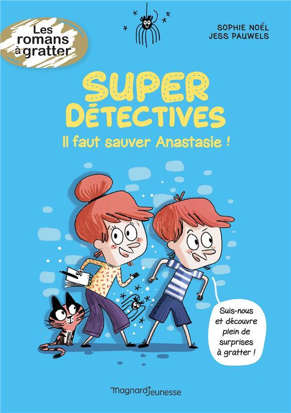 SUPER DETECTIVES - IL FAUT SAUVER ANASTASIE !