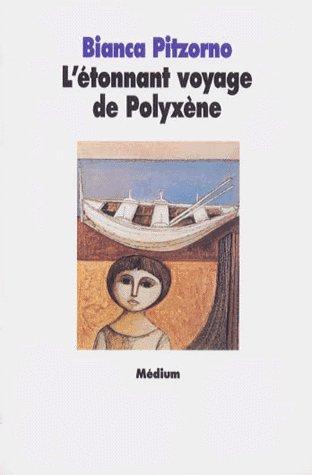 L'ETONNANT VOYAGE DE POLYXENE