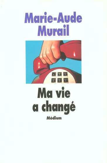 MA VIE A CHANGE