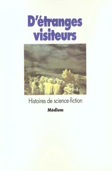 D'ETRANGES VISITEURS HISTOIRES DE SCIENCE-FICTION