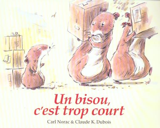 UN BISOU C EST TROP COURT