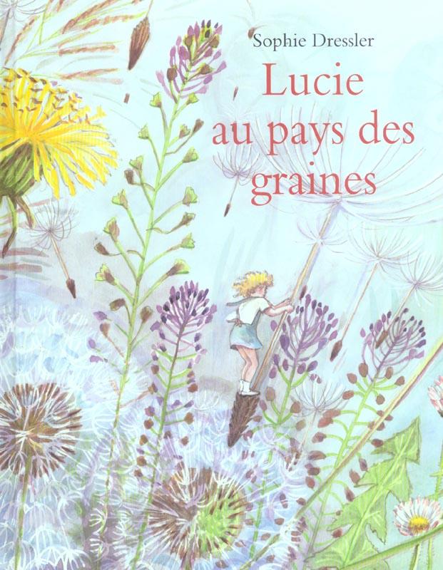 LUCIE AU PAYS DES GRAINES