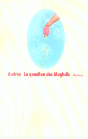 QUESTION DES MUGHDIS (LA)