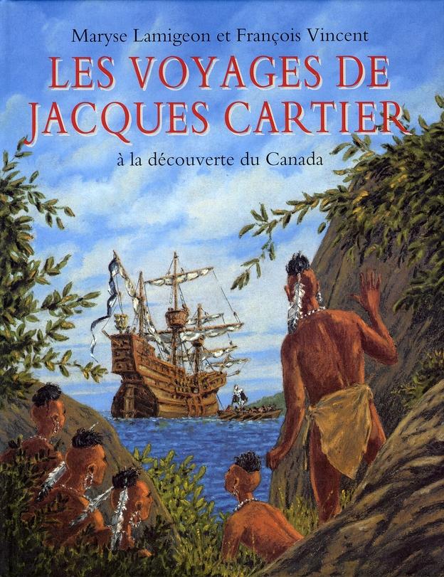 VOYAGES DE JACQUES CARTIER (LES) - A LA DECOUVERTE DU CANADA