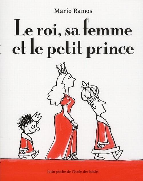 ROI SA FEMME ET LE PETIT PRINCE (LE)