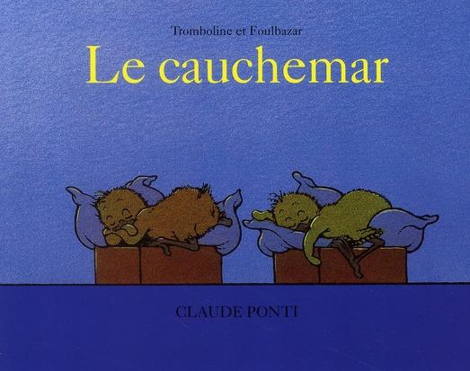 LE CAUCHEMAR - TROMBOLINE ET FOULBAZAR