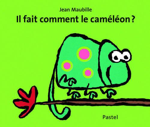 IL FAIT COMMENT LE CAMELEON