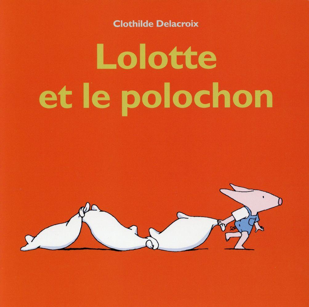 LOLOTTE ET LE POLOCHON