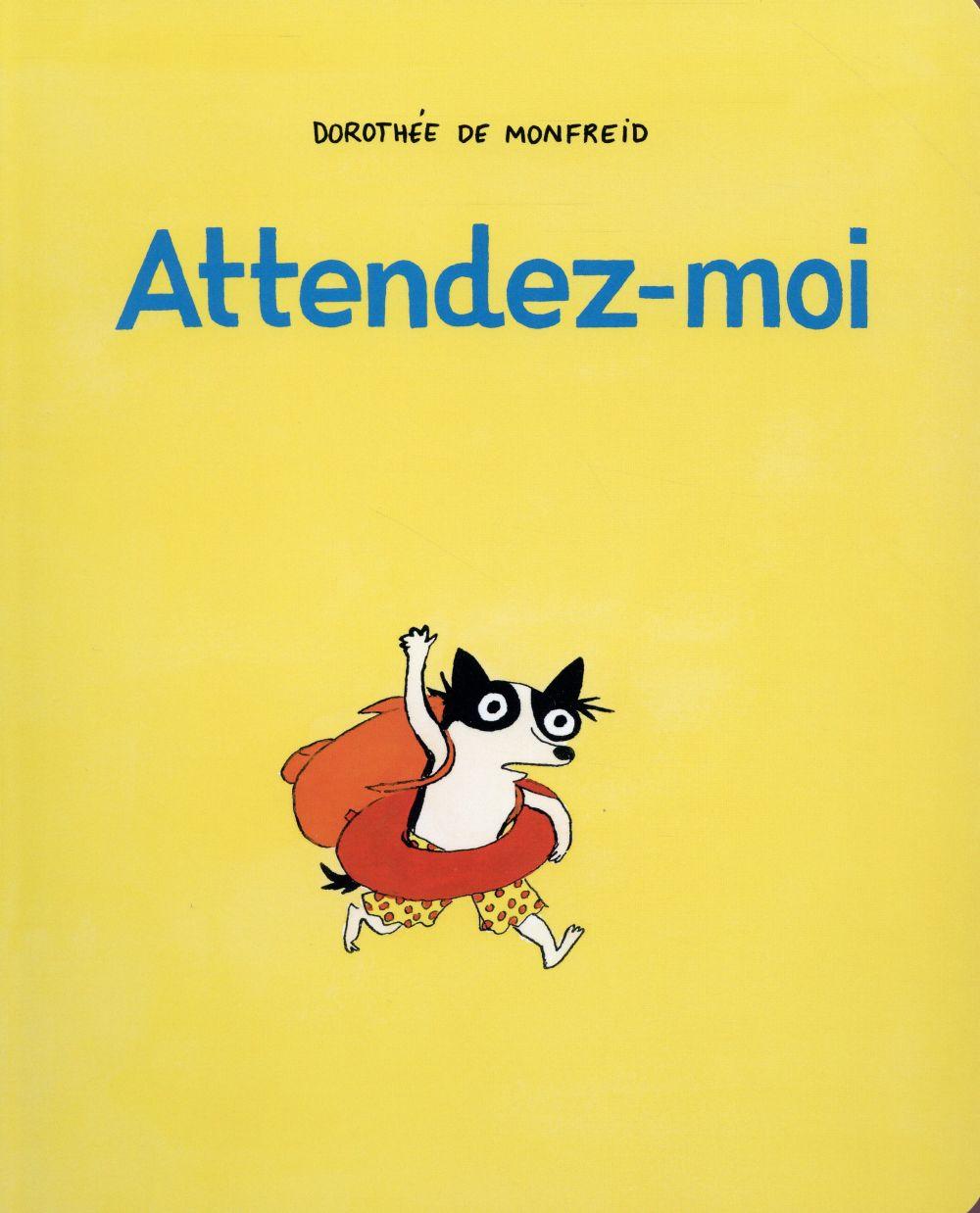 ATTENDEZ-MOI