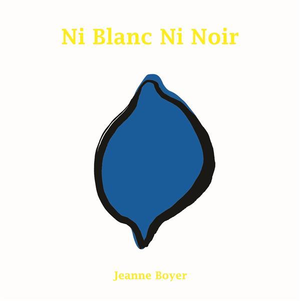 NI BLANC NI NOIR