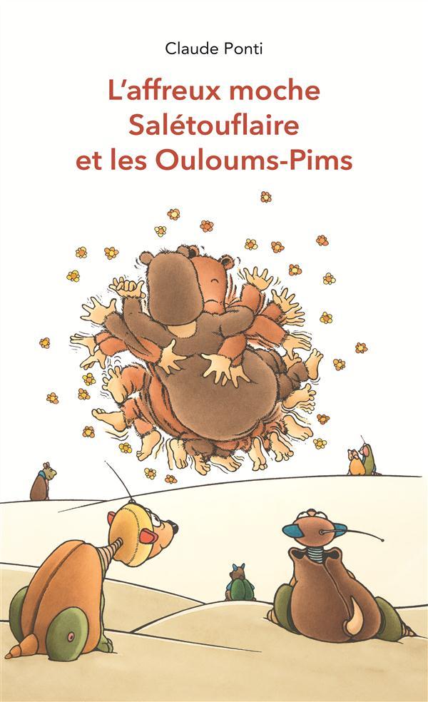 L'AFFREUX MOCHE SALETOUFLAIRE ET LES OULOUMS-PIMS