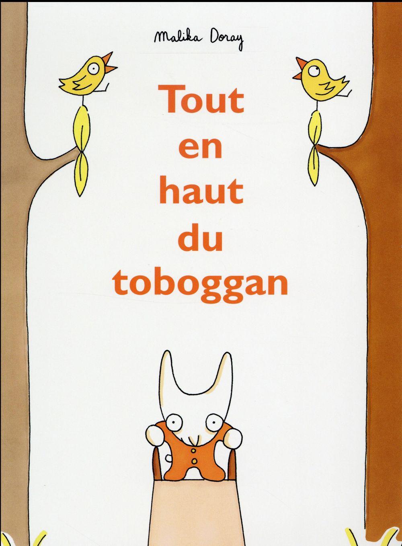 TOUT EN HAUT DU TOBOGGAN