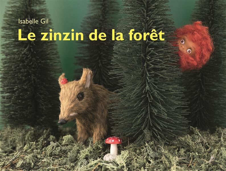ZINZIN DE LA FORET (LE)