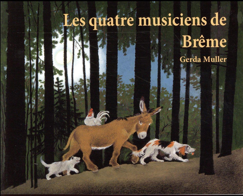 QUATRE MUSICIENS DE BREME (LES)