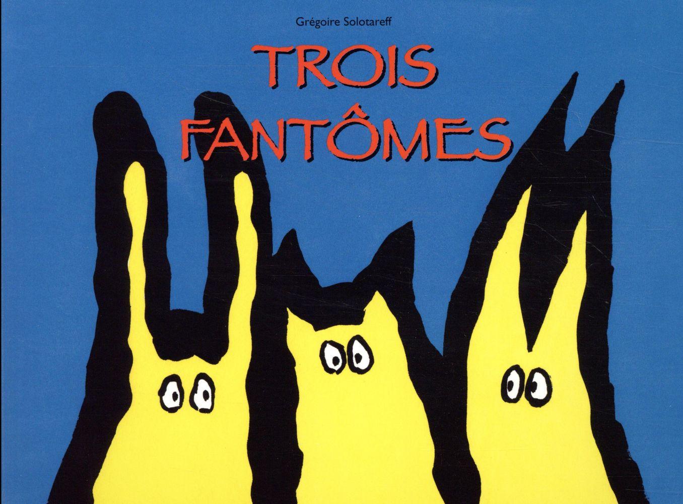 TROIS FANTOMES