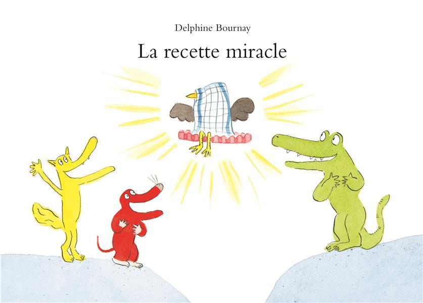 RECETTE MIRACLE (LA)