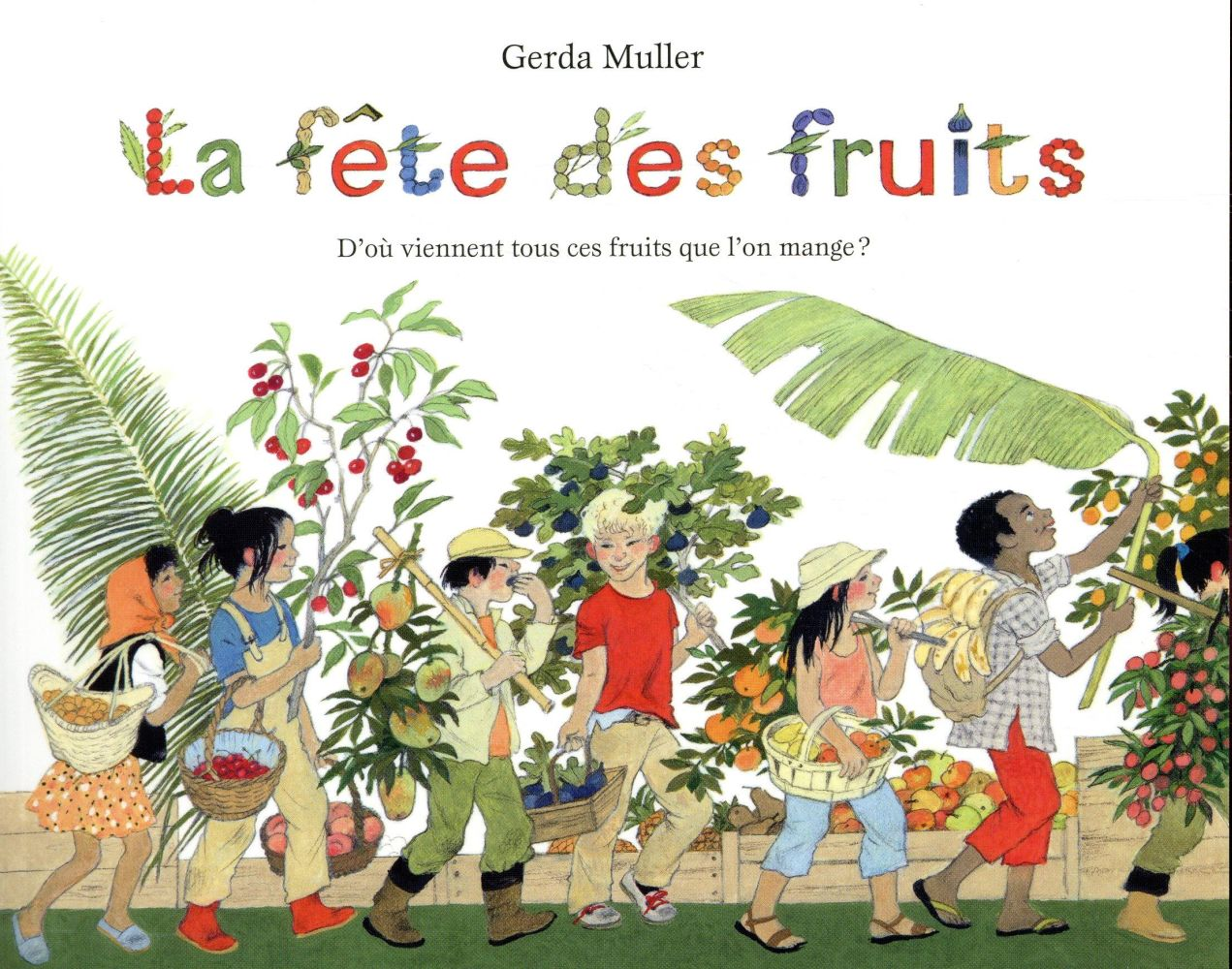 LA FETE DES FRUITS D'OU VIENNENT TOUS CES FRUITS QUE L'ON MANGE ?