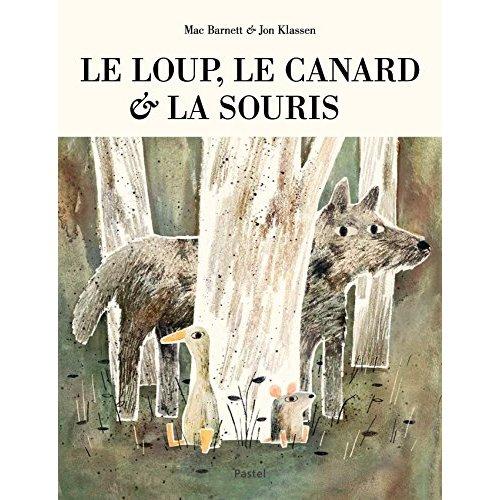 LE LOUP, LE CANARD ET LA SOURIS