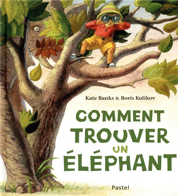 COMMENT TROUVER UN ELEPHANT?