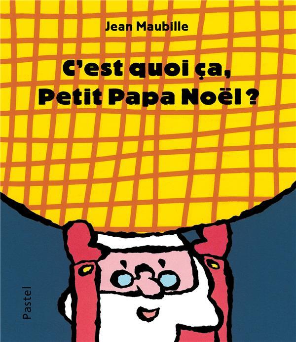 C'EST QUOI CA, PETIT PAPA NOEL ?