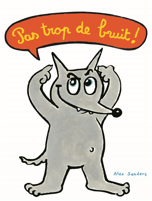 PAS TROP DE BRUIT